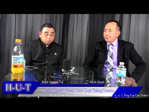 HUT: KeebThawj Xeeb Xyooj Cov Lus Hais Rau Tsoom Hmoob 04/13/2019