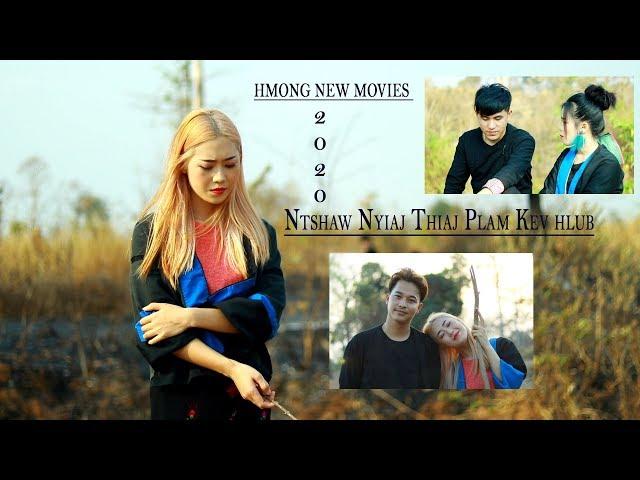 Hmong New Movies 2020_Ntshaw Nyiaj Thiaj Plam Kev Hlub