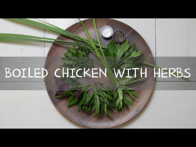 Hmong Food Boiled Chicken with Herbs Tshuaj Qaib by KuvTsev