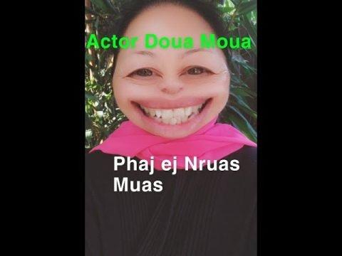 Hmong-American Actor Doua Moua part 4/Hmoob-Mekas tus Phaj Ej Nruas Muas part 4