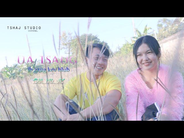 tshia nag vaj - ( ua tsaug ib zaug kev hlub ) MV hmong song 2021