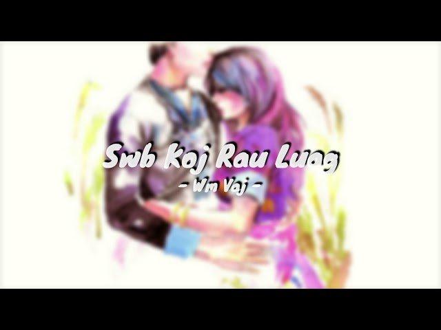 Hmong Song  - Swb Koj Rau Luag