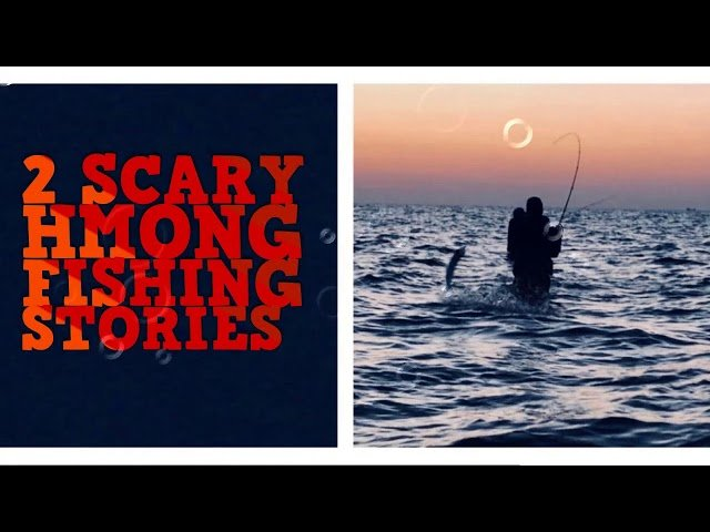 2 Scary Hmong Fishing Stories