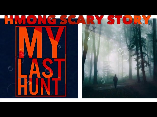 Hmong Scary Story  - My Last Hunt