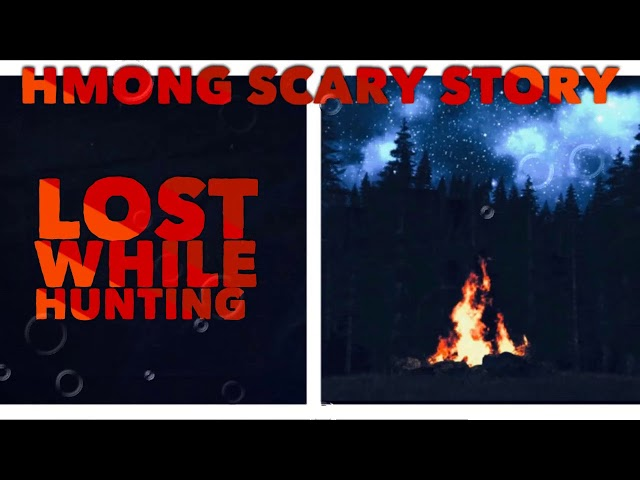 Hmong Scary Story  - Lost While Hunting